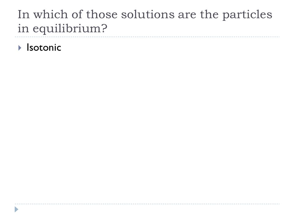 In which of those solutions are the particles in equilibrium