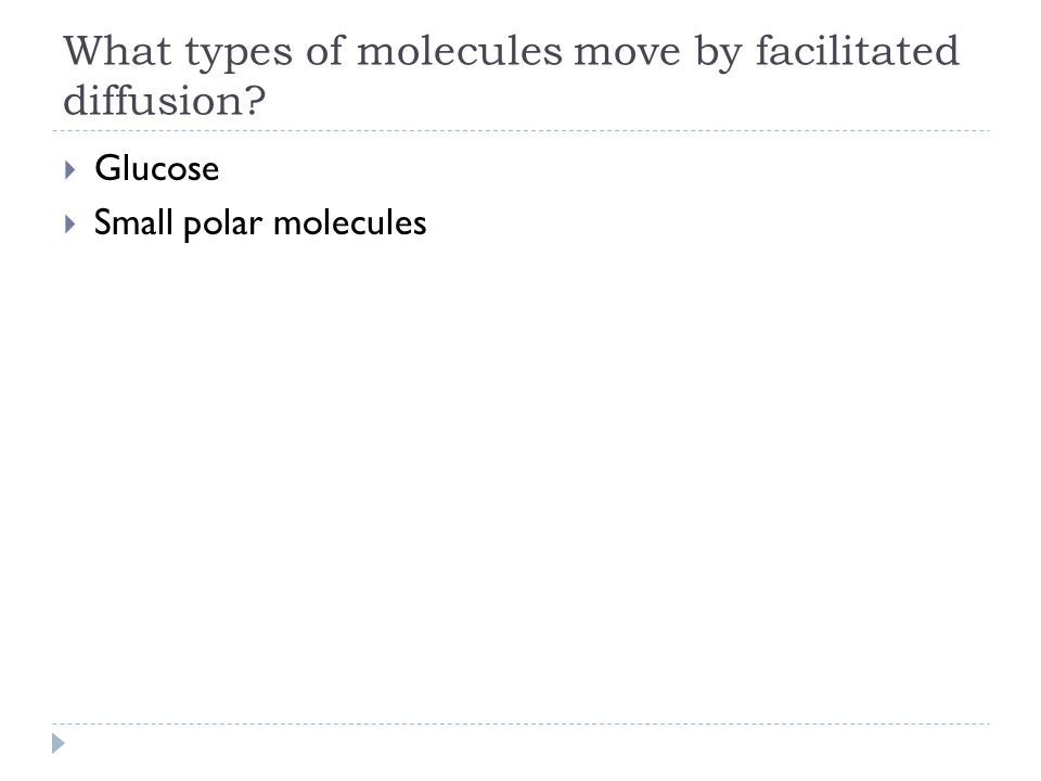 What types of molecules move by facilitated diffusion