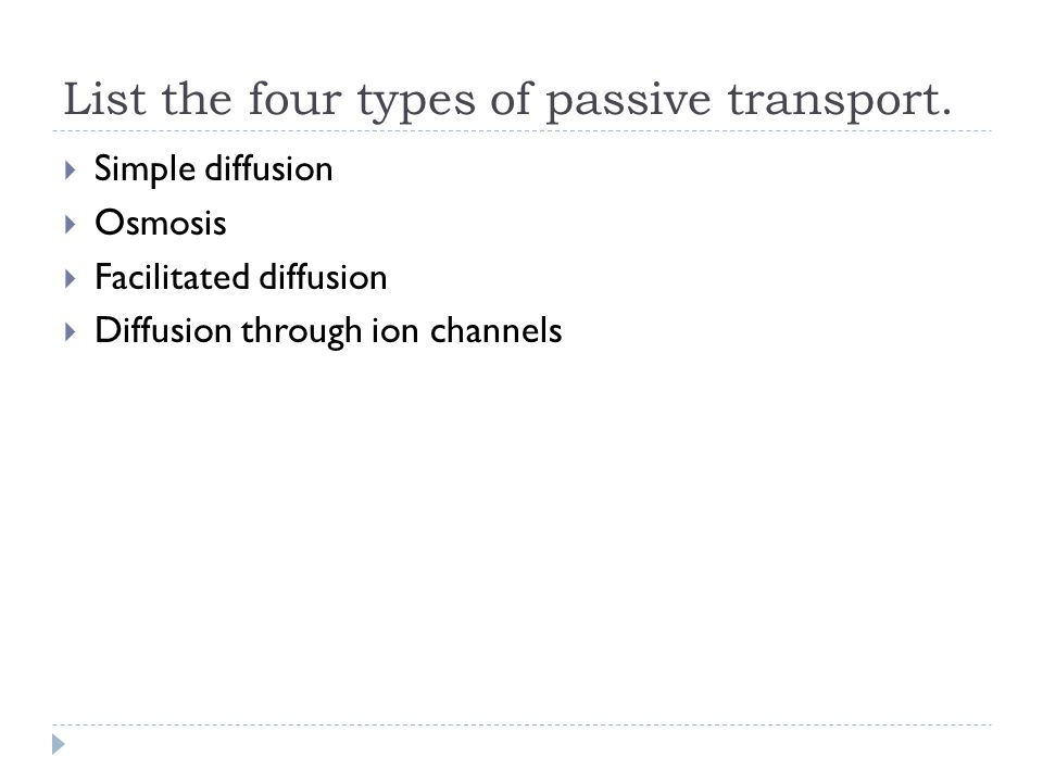 List the four types of passive transport.
