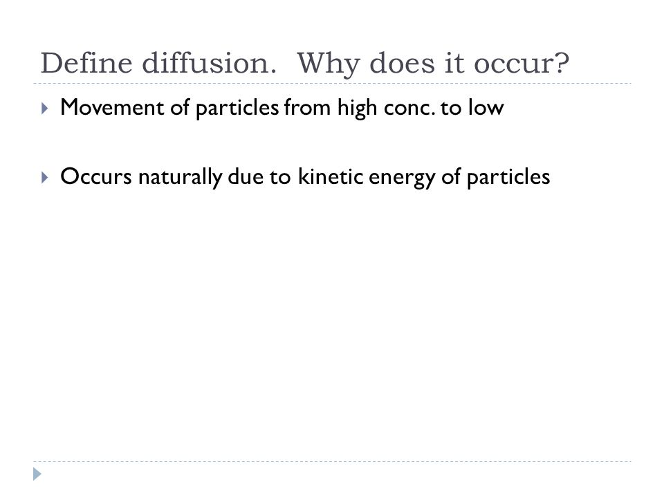 Define diffusion. Why does it occur