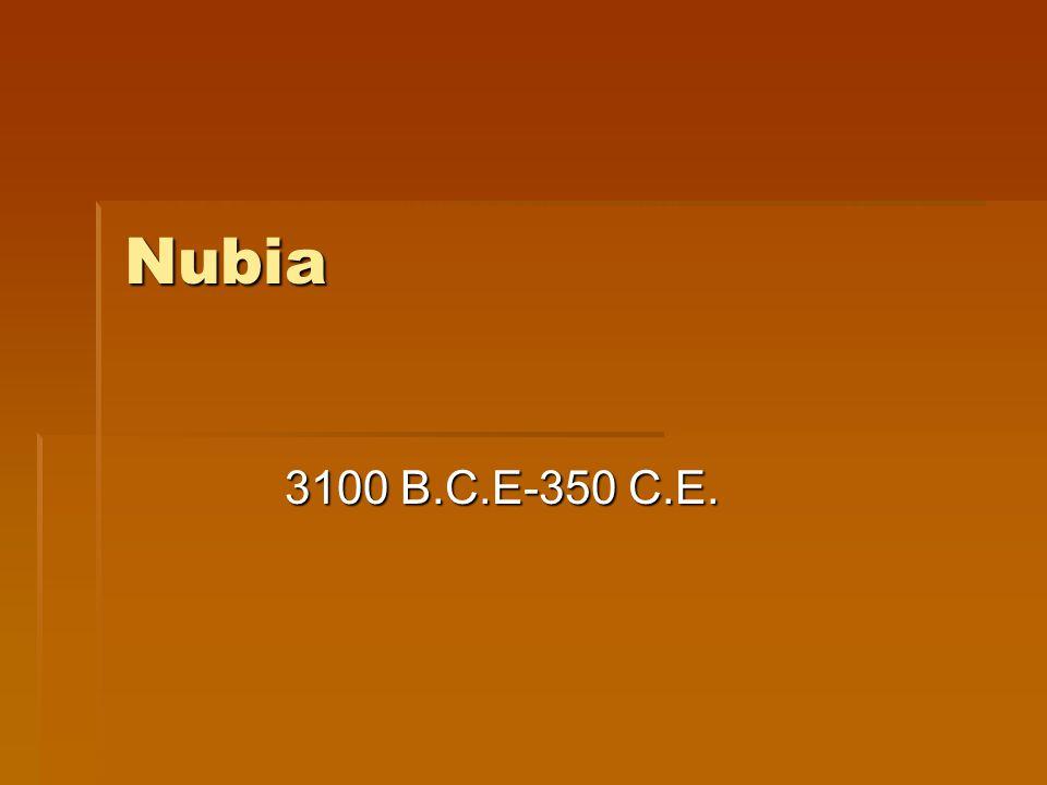 Nubia 3100 B.C.E-350 C.E.