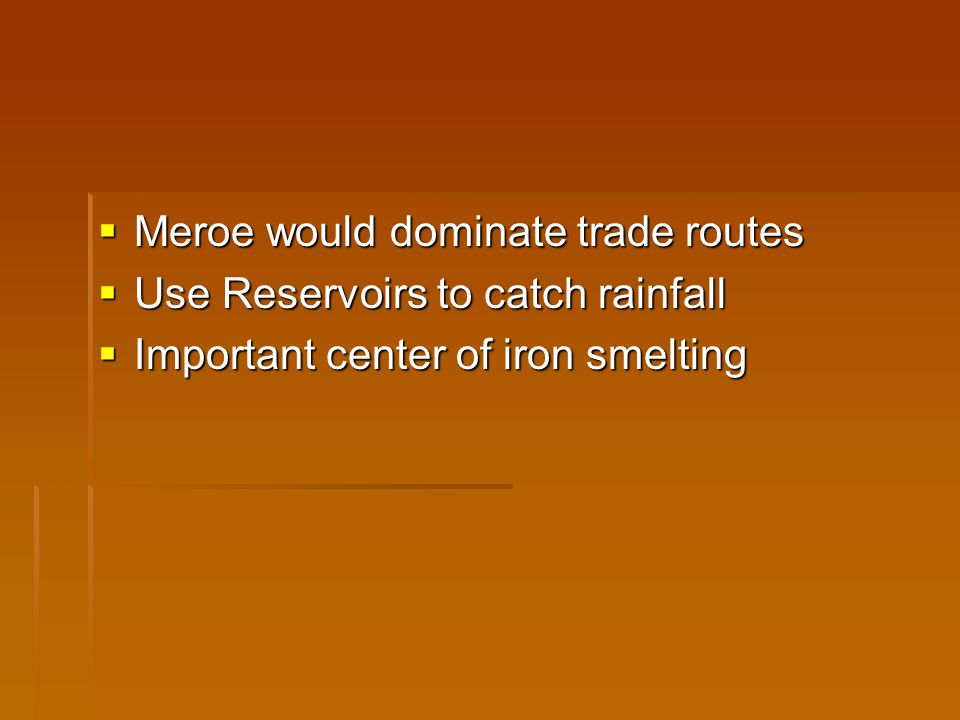 Meroe would dominate trade routes
