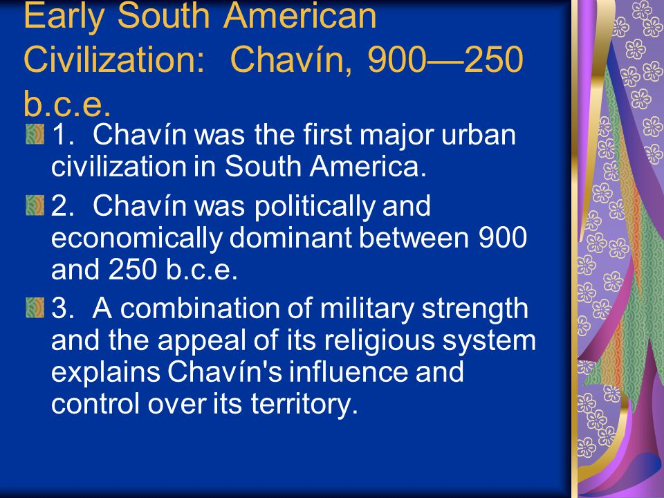 Early South American Civilization: Chavín, 900—250 b.c.e.