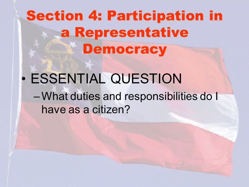 Section 4: Participation in a Representative Democracy