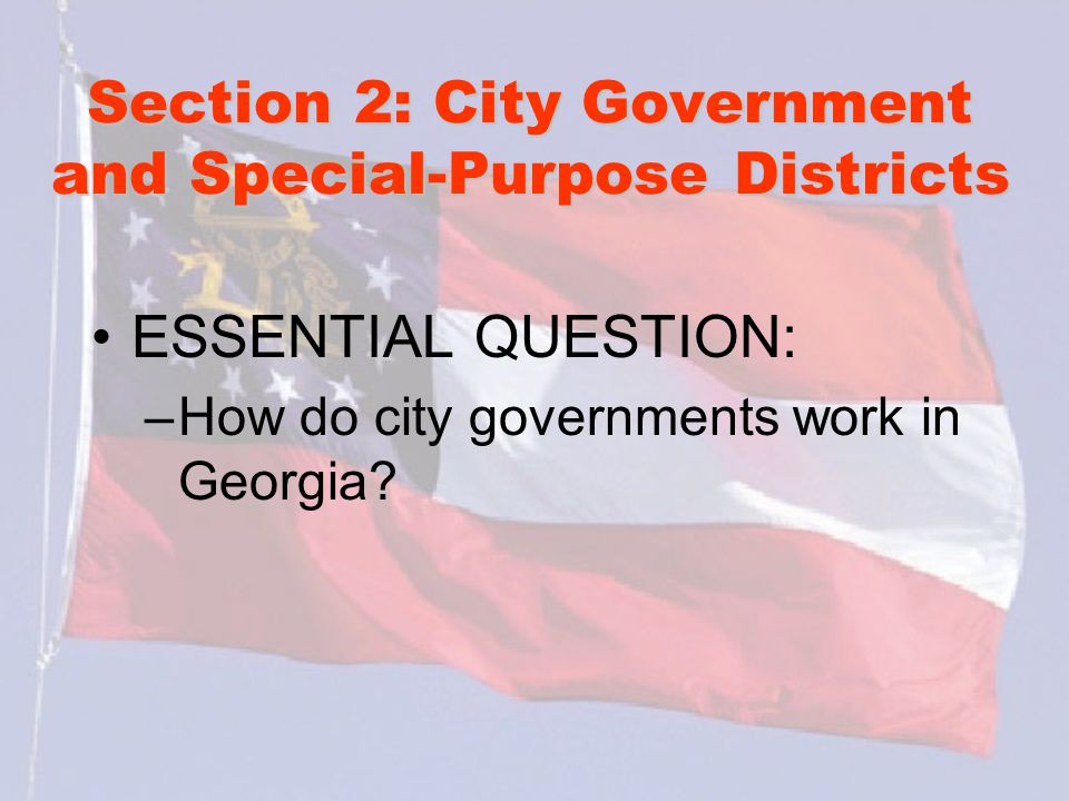 Section 2: City Government and Special-Purpose Districts