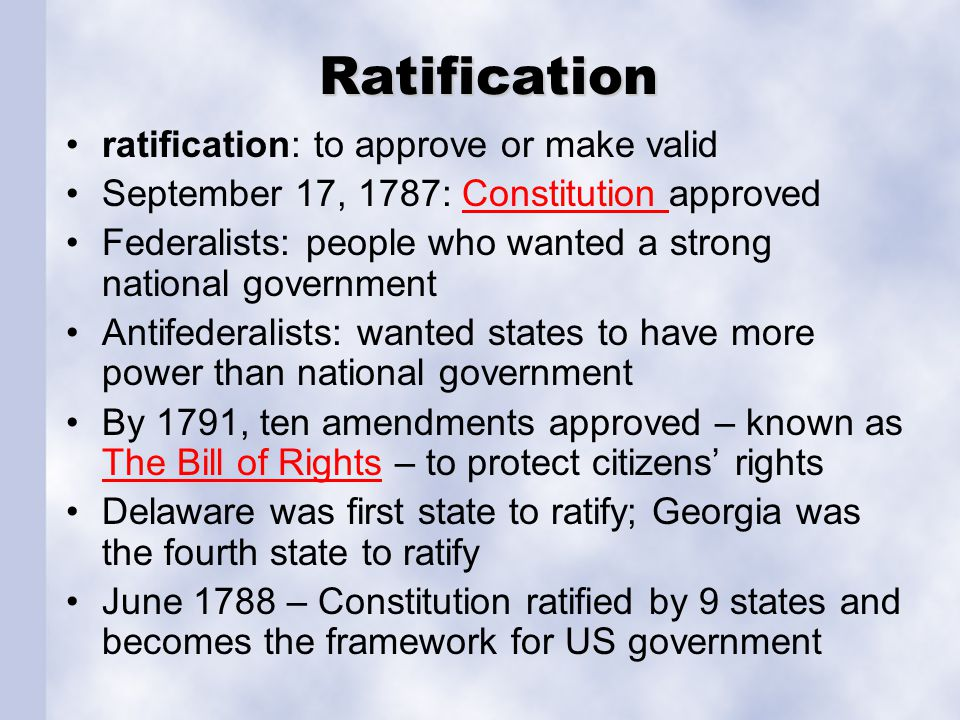 Ratification ratification: to approve or make valid