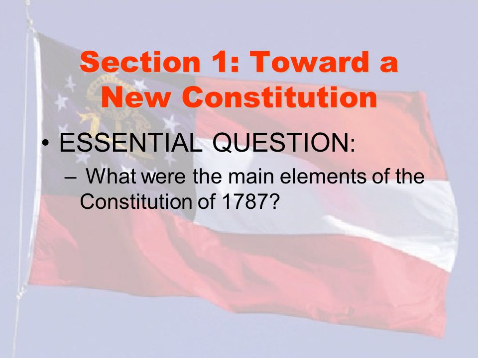 Section 1: Toward a New Constitution