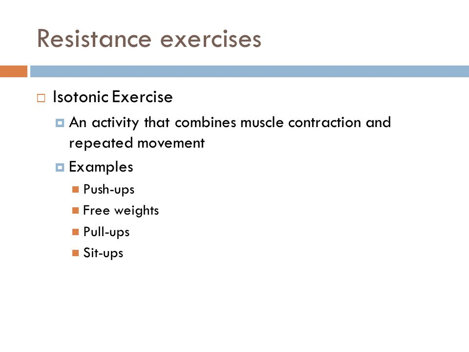 Resistance exercises Isotonic Exercise