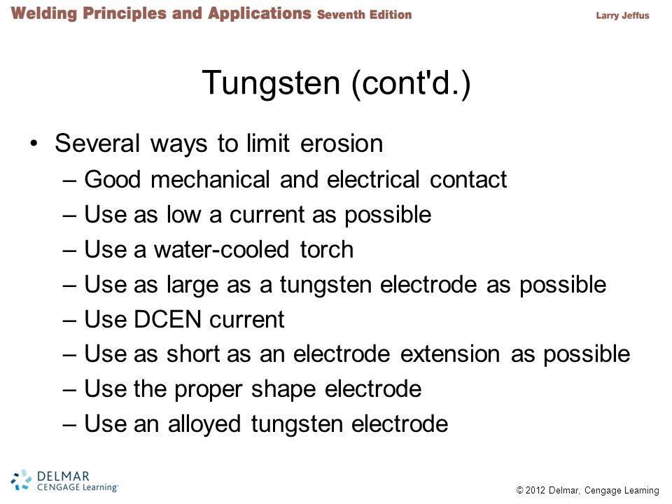 Tungsten (cont d.) Several ways to limit erosion