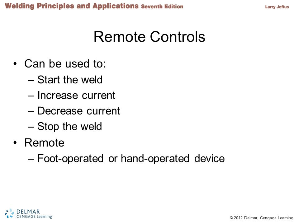 Remote Controls Can be used to: Remote Start the weld Increase current