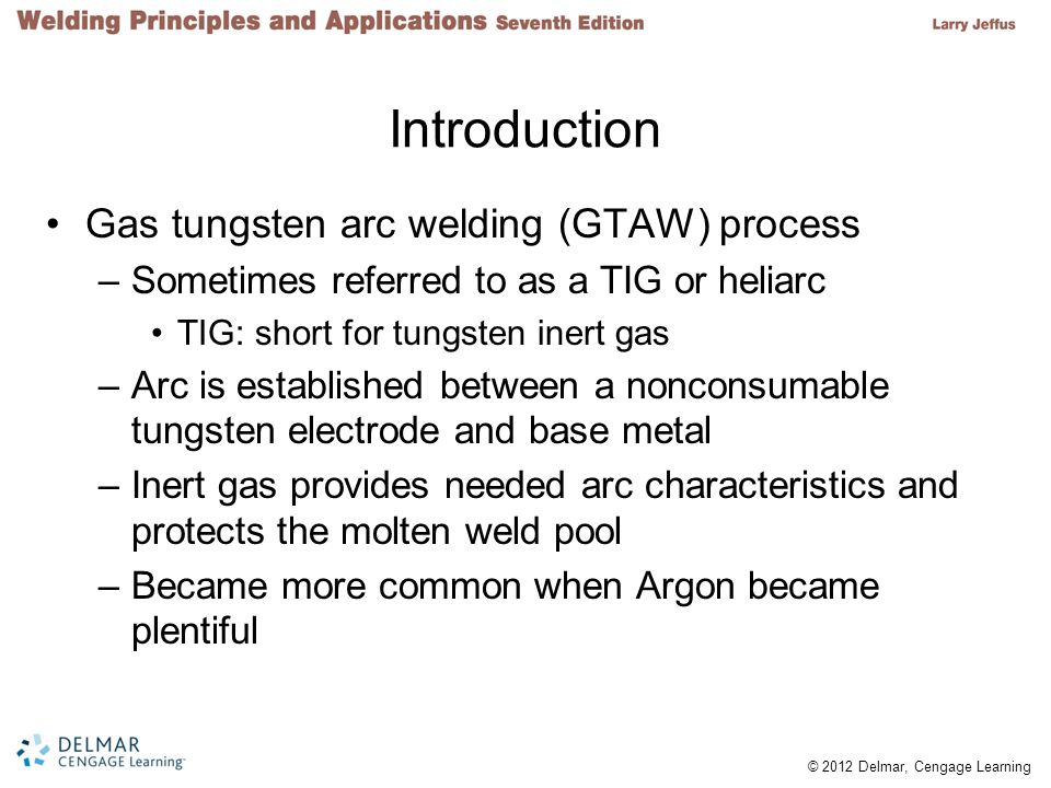 Introduction Gas tungsten arc welding (GTAW) process