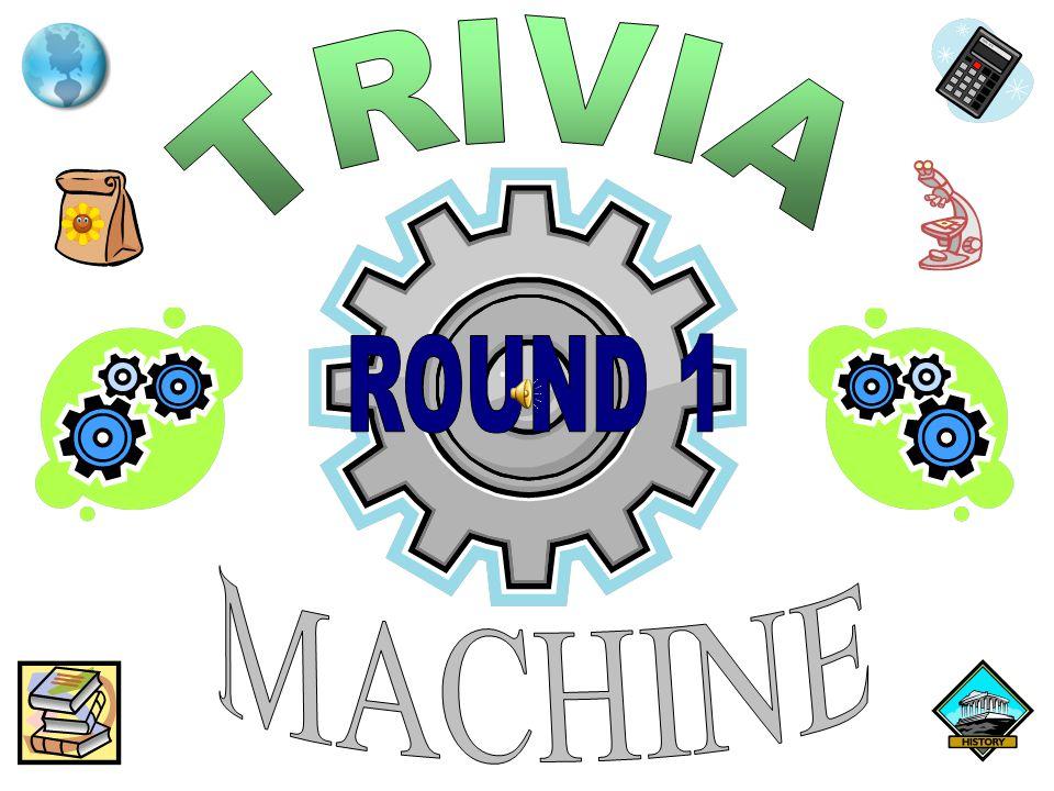 TRIVIA ROUND 1 MACHINE