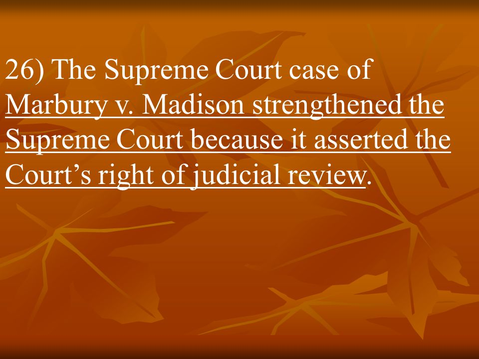 26) The Supreme Court case of Marbury v