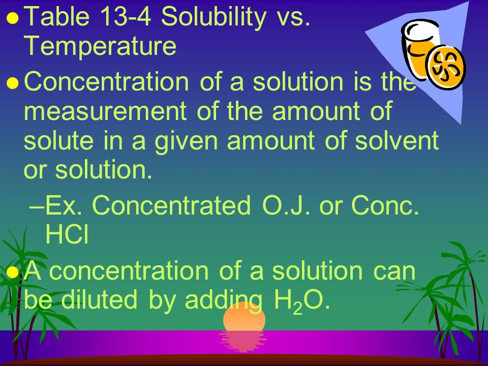 Table 13-4 Solubility vs. Temperature
