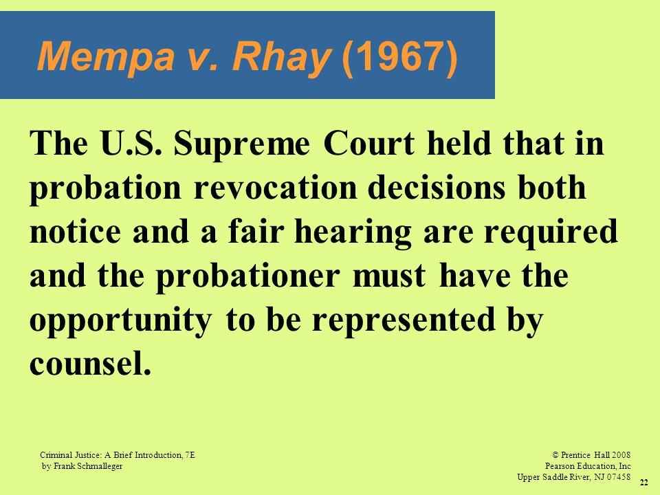 Mempa v. Rhay (1967) The U.S. Supreme Court held that in
