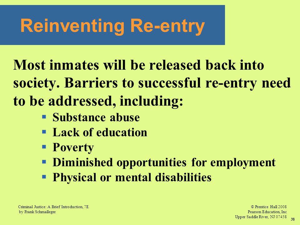 Reinventing Re-entry Most inmates will be released back into