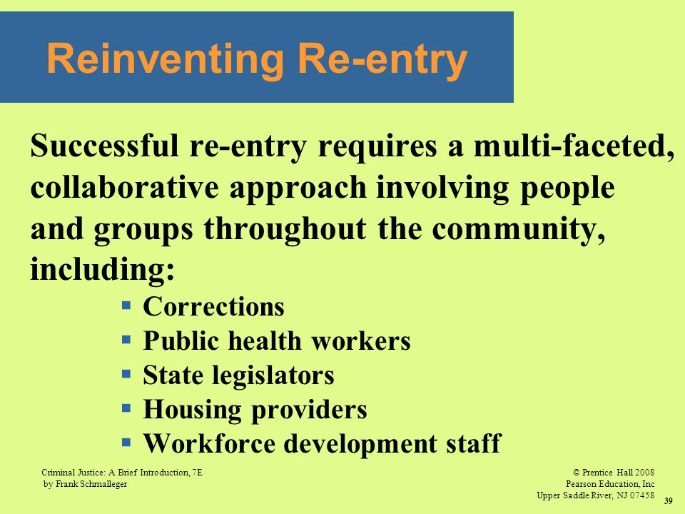 Reinventing Re-entry Successful re-entry requires a multi-faceted,