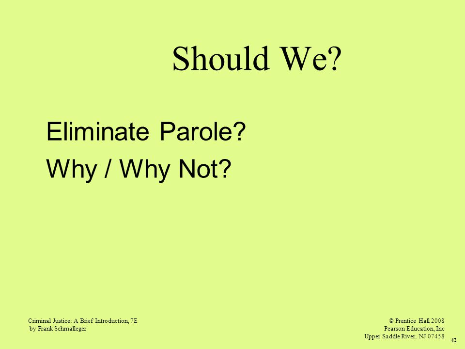 Should We Eliminate Parole Why / Why Not