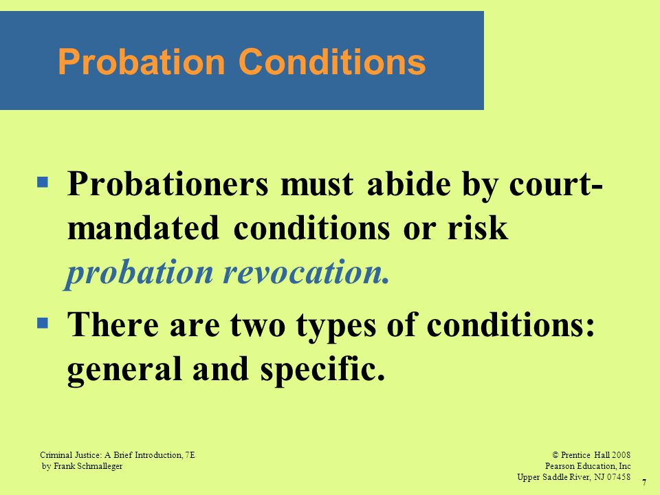 Probation Conditions Probationers must abide by court-mandated conditions or risk probation revocation.
