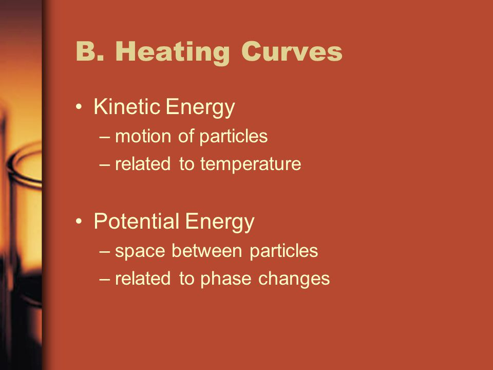 B. Heating Curves Kinetic Energy Potential Energy motion of particles