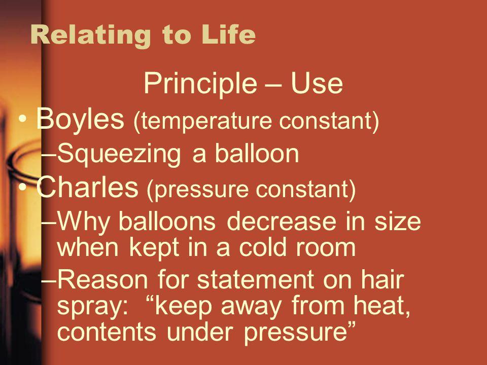Boyles (temperature constant) Charles (pressure constant)