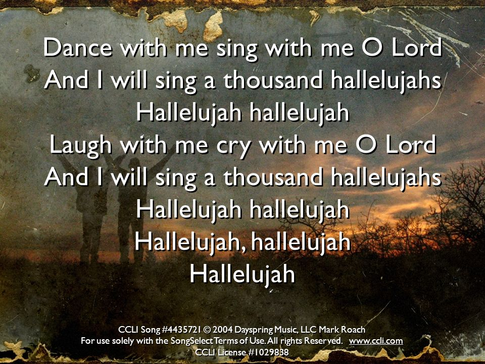 Dance with me sing with me O Lord