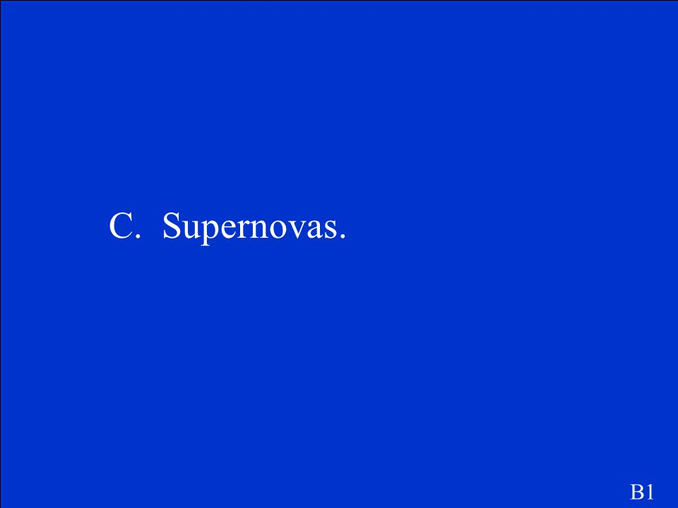 C. Supernovas. B1