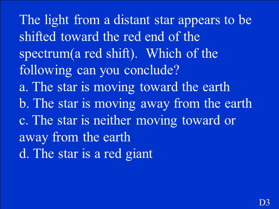 a. The star is moving toward the earth
