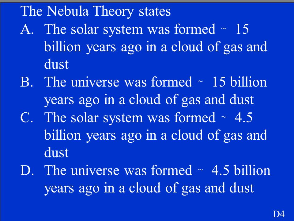 The Nebula Theory states