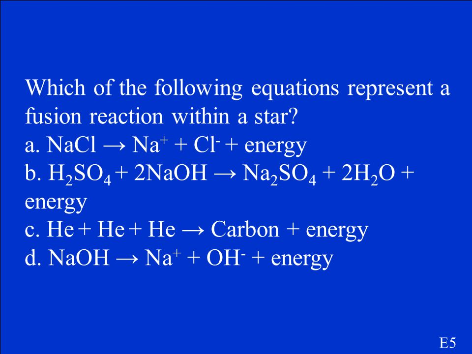 a. NaCl → Na+ + Cl- + energy b. H2SO4 + 2NaOH → Na2SO4 + 2H2O + energy