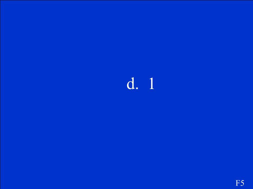 d. 1 F5