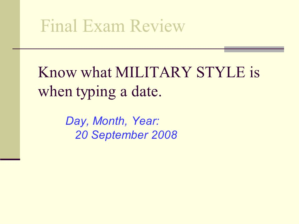 Know what MILITARY STYLE is when typing a date.