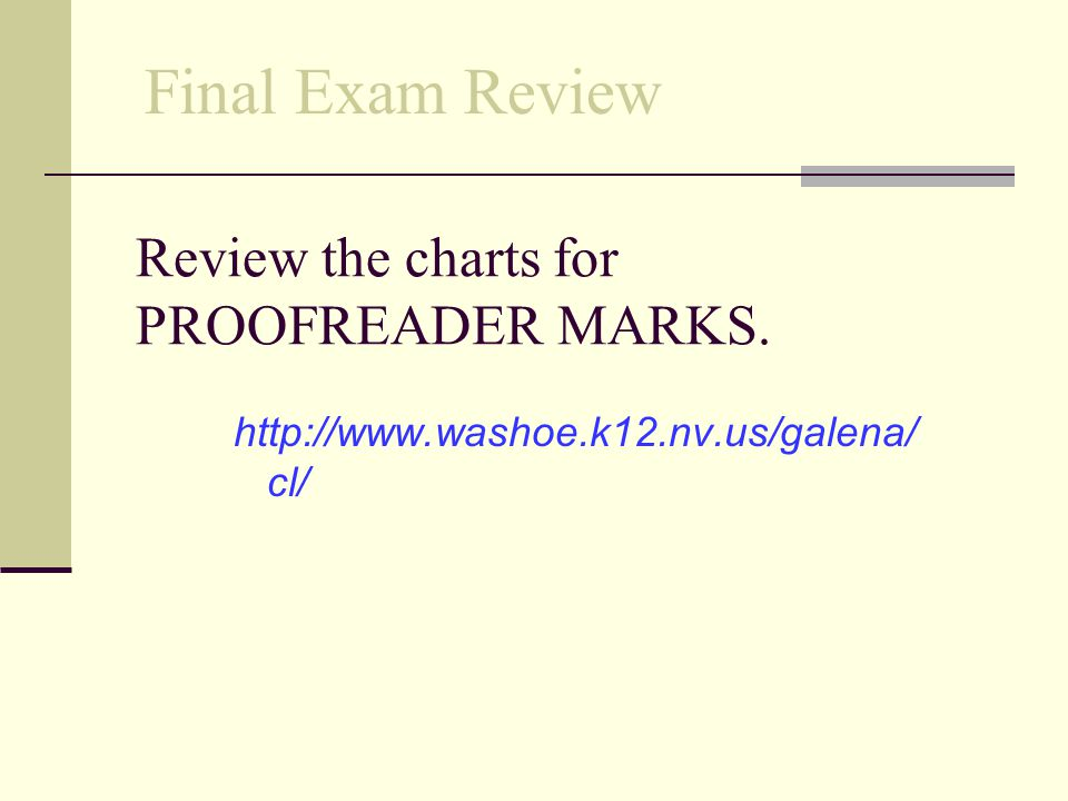 Review the charts for PROOFREADER MARKS.