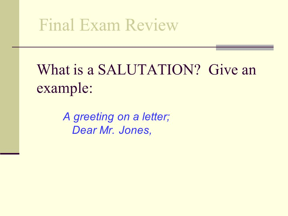 What is a SALUTATION Give an example:
