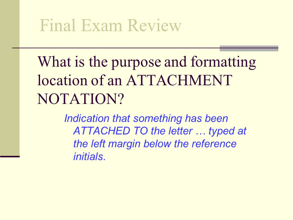 What is the purpose and formatting location of an ATTACHMENT NOTATION