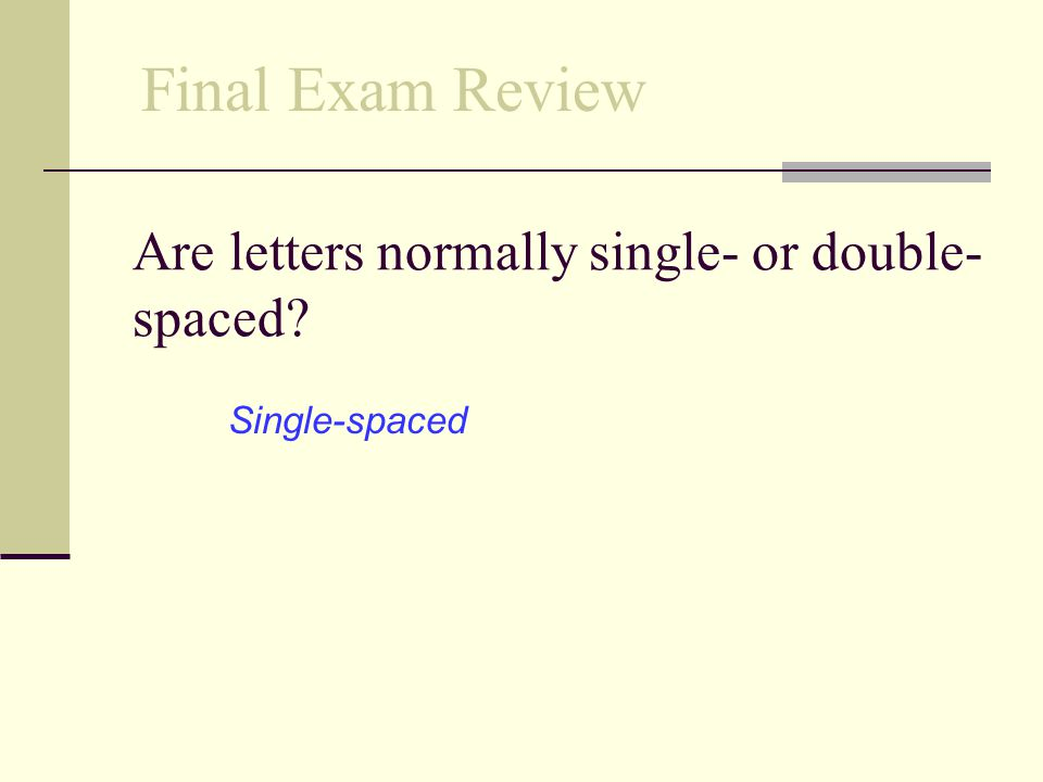 Are letters normally single- or double-spaced