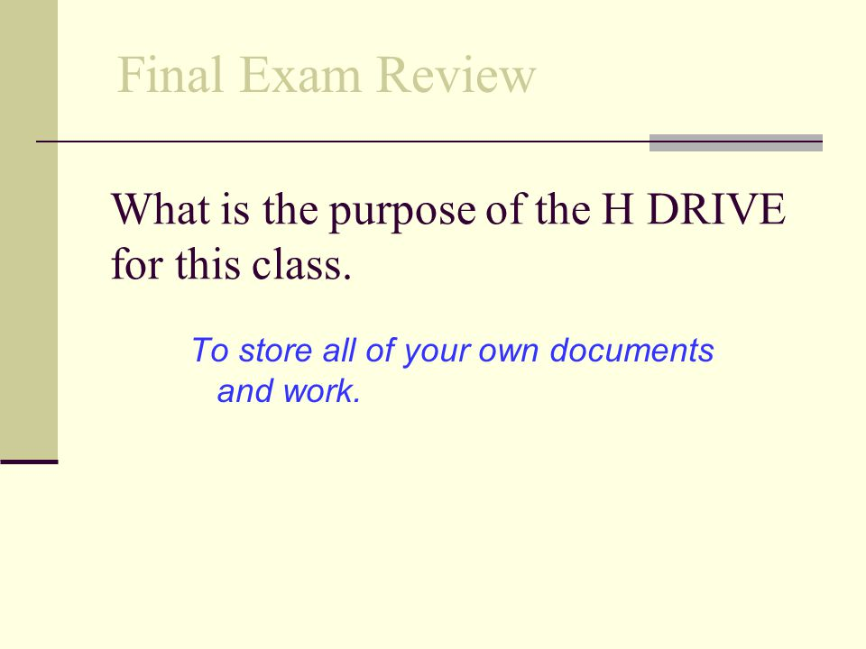 What is the purpose of the H DRIVE for this class.