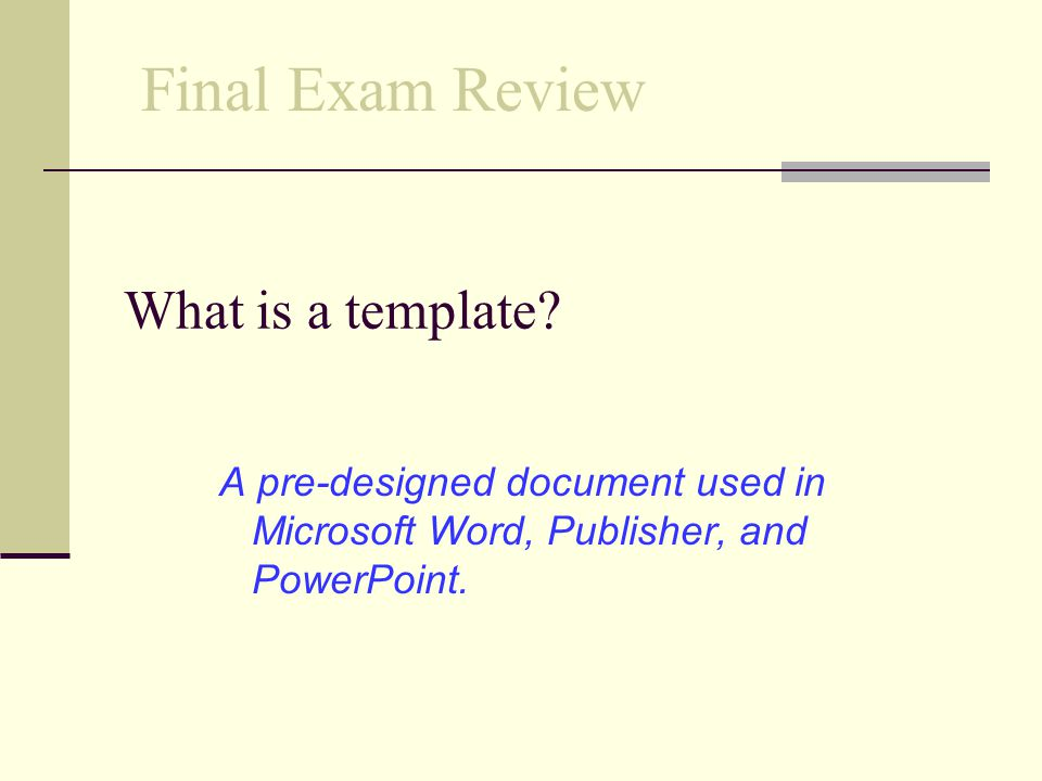 Final Exam Review What is a template
