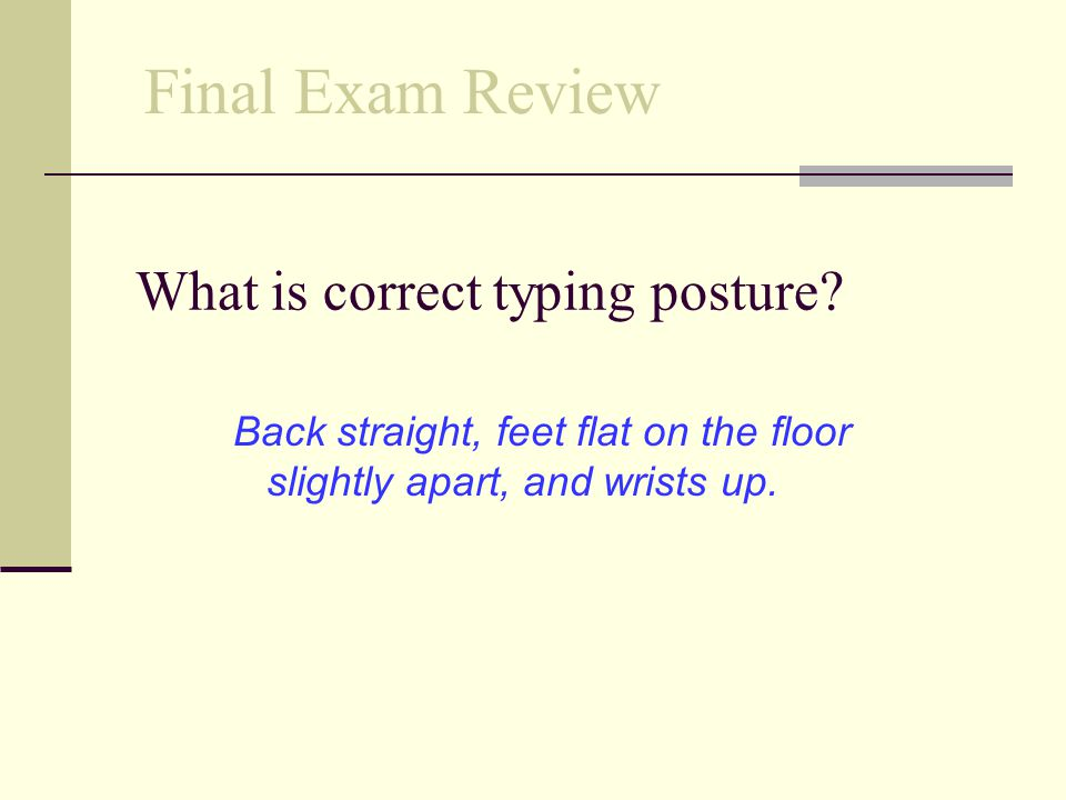 What is correct typing posture