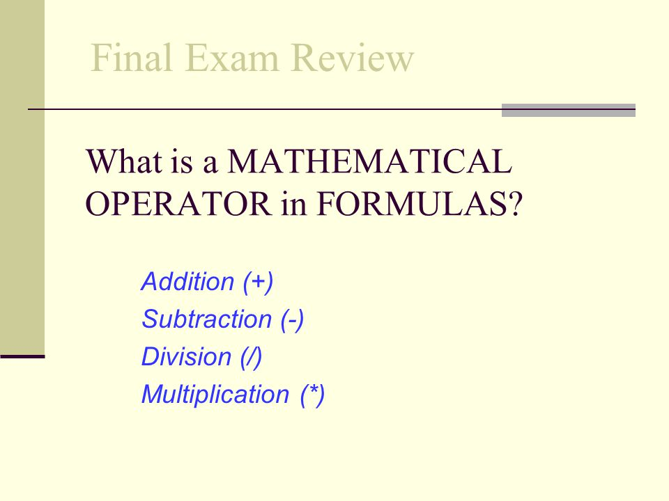 What is a MATHEMATICAL OPERATOR in FORMULAS