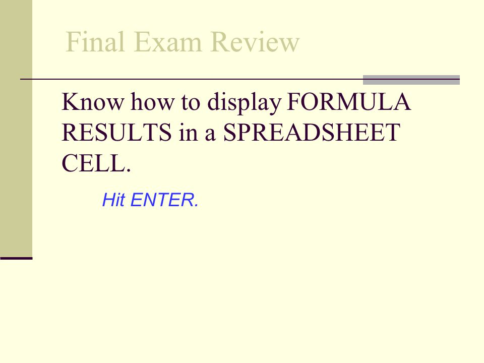 Know how to display FORMULA RESULTS in a SPREADSHEET CELL.