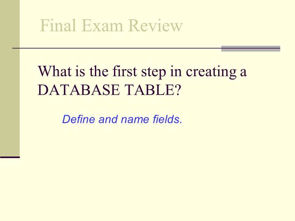 What is the first step in creating a DATABASE TABLE