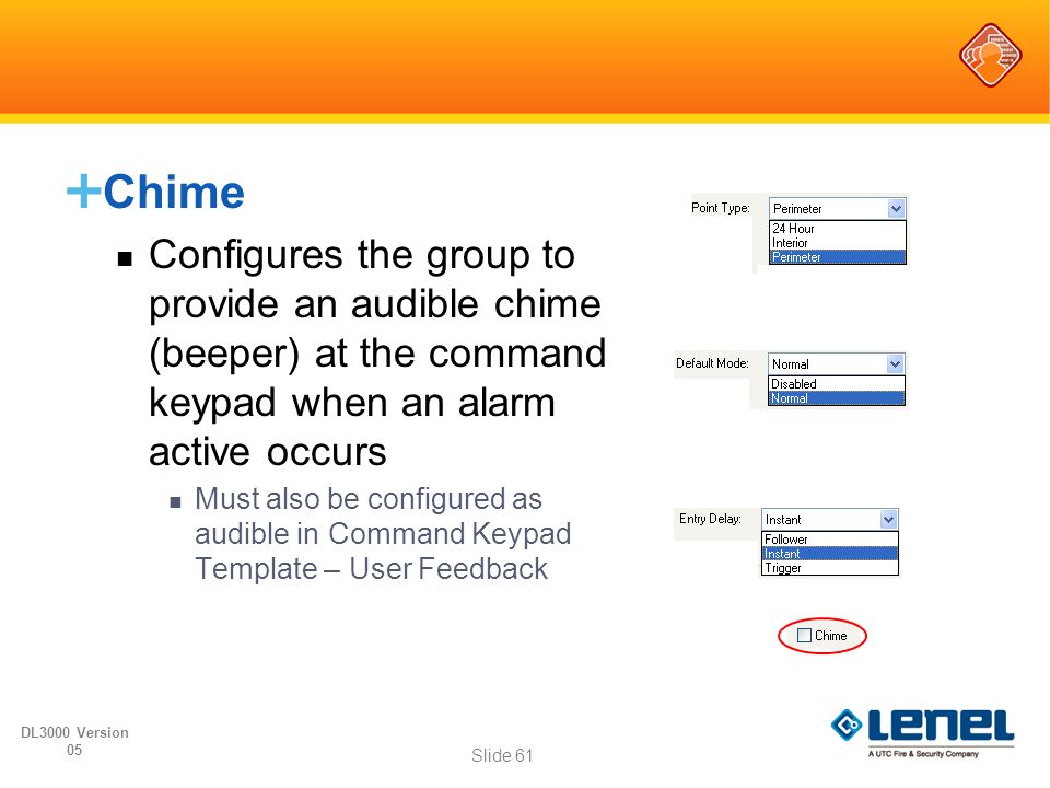 Chime Configures the group to provide an audible chime (beeper) at the command keypad when an alarm active occurs.