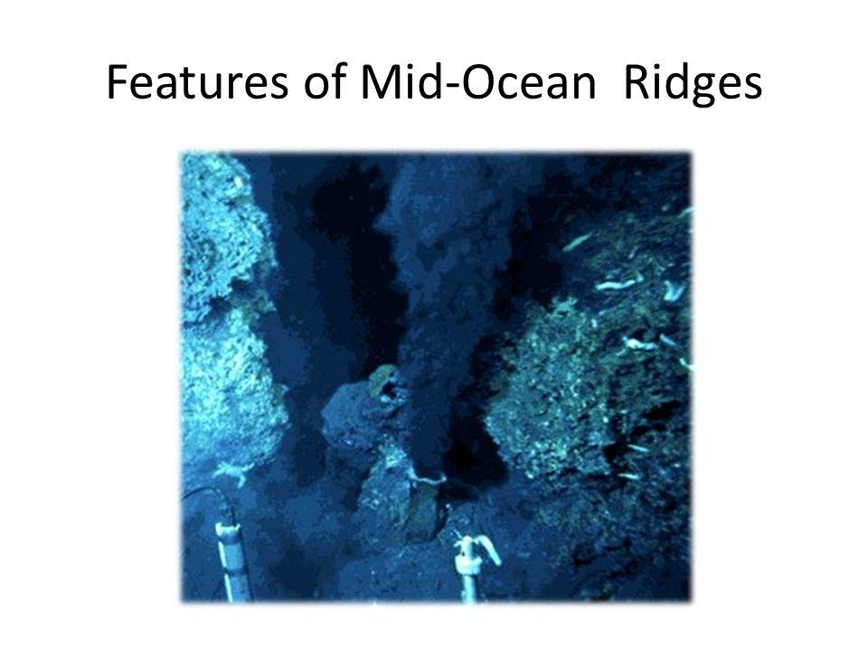 Features of Mid-Ocean Ridges