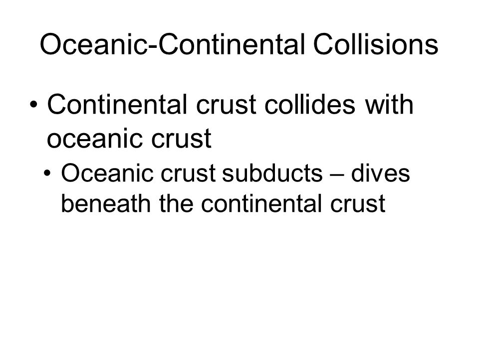 Oceanic-Continental Collisions