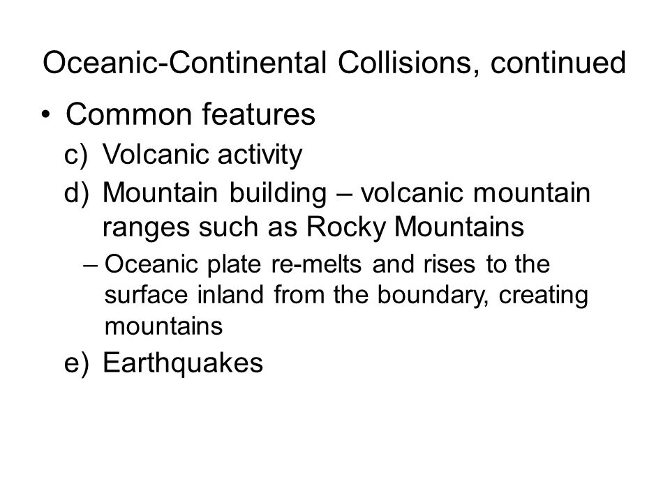Oceanic-Continental Collisions, continued