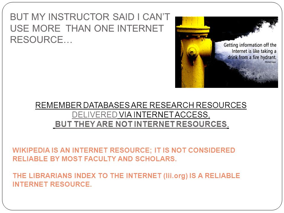 BUT THEY ARE NOT INTERNET RESOURCES.