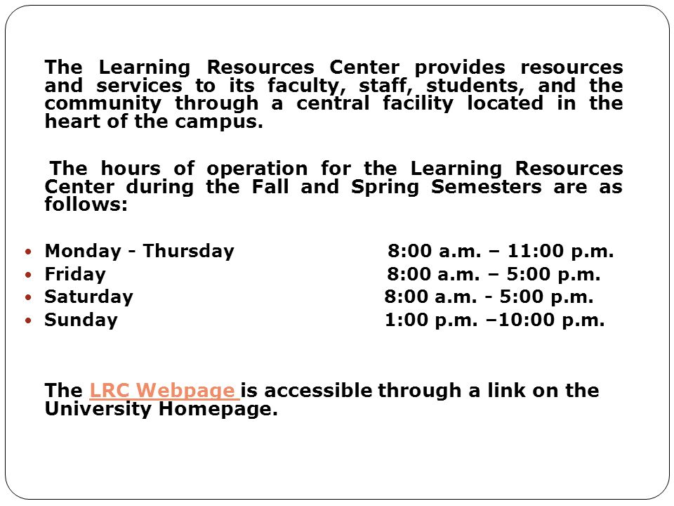 The Learning Resources Center provides resources and services to its faculty, staff, students, and the community through a central facility located in the heart of the campus.