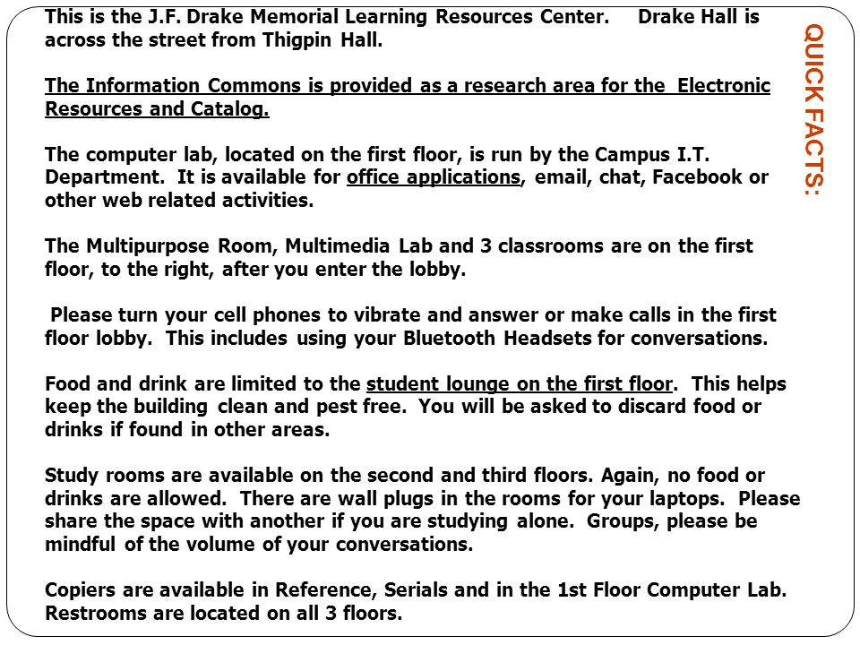 This is the J. F. Drake Memorial Learning Resources Center