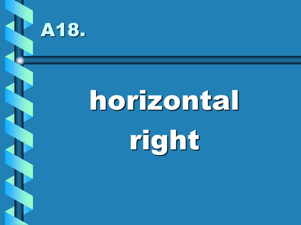 A18. horizontal right